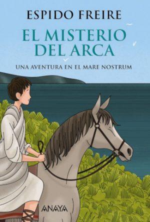 """""""El misterio del arca"""", novela juvenil de la autora Espido Freire y la editorial Anaya"""