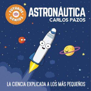 Astronautica Carlos Pazo Ciencia para niños