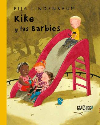 """Portada del libro """"Kike y las Barbies"""", de Pija Lindenbaum, editado por Gato Sueco Editorial"""
