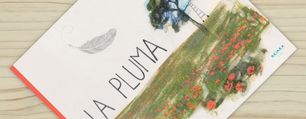 """Vista artística del libro """"La Pluma"""", de Mario Satz y María Beitia, editado por Akiara Books"""
