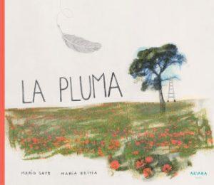 """Portada del libro """"La Pluma"""", de Mario Satz y María Beitia, editado por Akiara Books"""