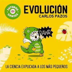 """Portada del libro """"Evolución"""" de la colección """"Futuros genios"""", de Carlos Pazos, editado por Beascoa"""
