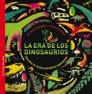 """Portada del libro """"La era de los dinosaurios"""", de SteveBrusatte y Daniel Chester, editado por Siruela"""