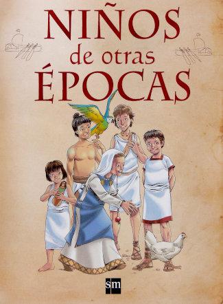 """Portada del libro """"Niños de otras épocas"""", editado por SM"""