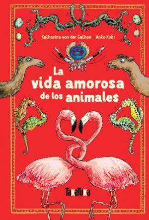 """Portada del libro """"La vida amorosa de los animales"""", editado por Takatuka"""