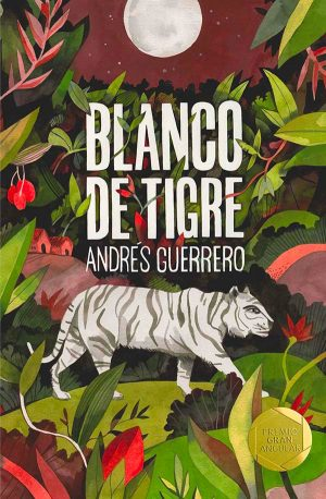 Blanco-de-tigre premio gran angular 2019 editorial sm andres guerrero y Luisa Rivera