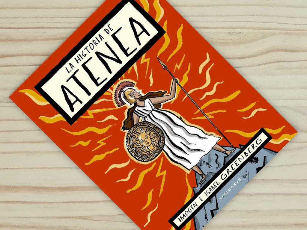 la-historia-de-atenea-escrito por isabel greenberg editado por astronave
