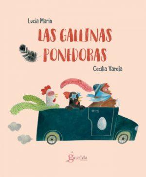 Las-gallinas-ponedoras, Lucía Marín escritora, Cecilia Valera ilustradora editado por La Guarida