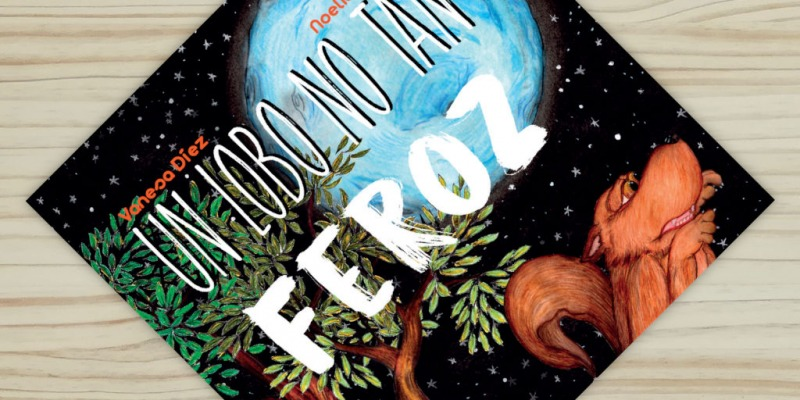 un lobo no tan feroz, editado por bichos editorial escrito por Vanesa Díez