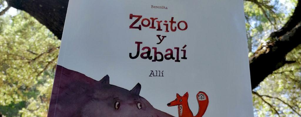 zorrito y jabalí escrito por berenika editado por dibbuks