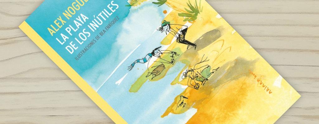 La playa de los inútiles, editado por Akiara y escrito por Alex Nogués.