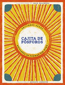 Portada del álbum ilustrado Cajita de Fósforos editado por ekare. Antonología de poemas sin rima