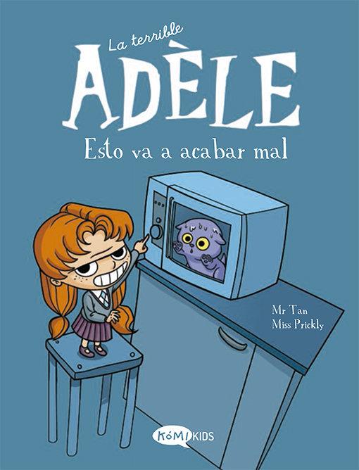 La terrible Adèle. Esto va a acabar mal. Editado por Komikids. Portada