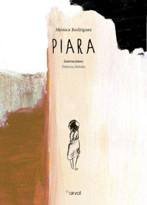 Piara. Novela de Mónica Rodriguez y Patrícia Metola. Editada por narval